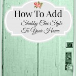 How To Add Shabby Chic Style To Your Home