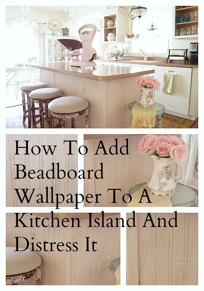 how to add beadboard wallpaper to a kitchen island and distress it