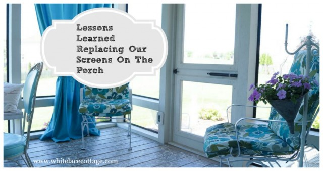 lessons learned replacing porch screens
