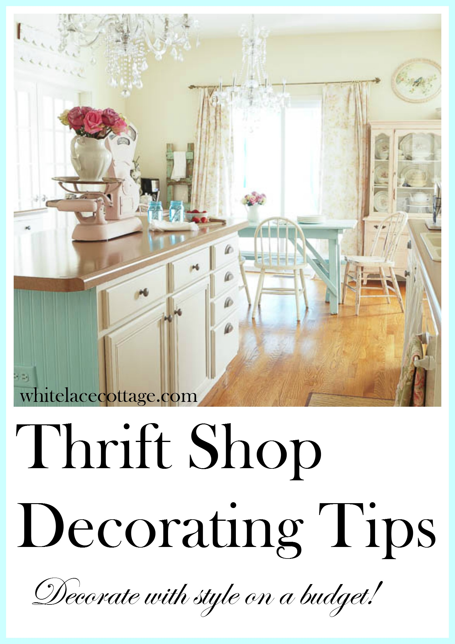 Thrift Shop Decorating Tips White Lace Cottage