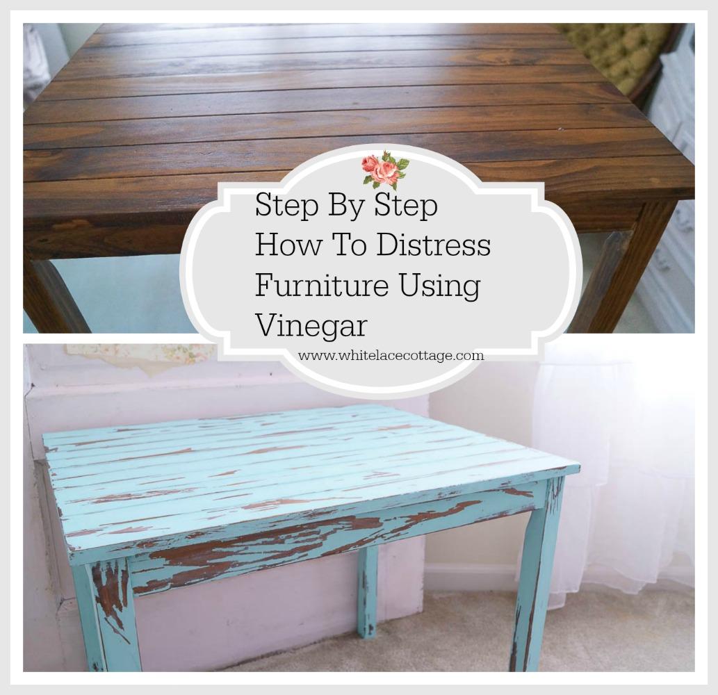 distress furniture with vinegar tutorial white lace cottage. Black Bedroom Furniture Sets. Home Design Ideas