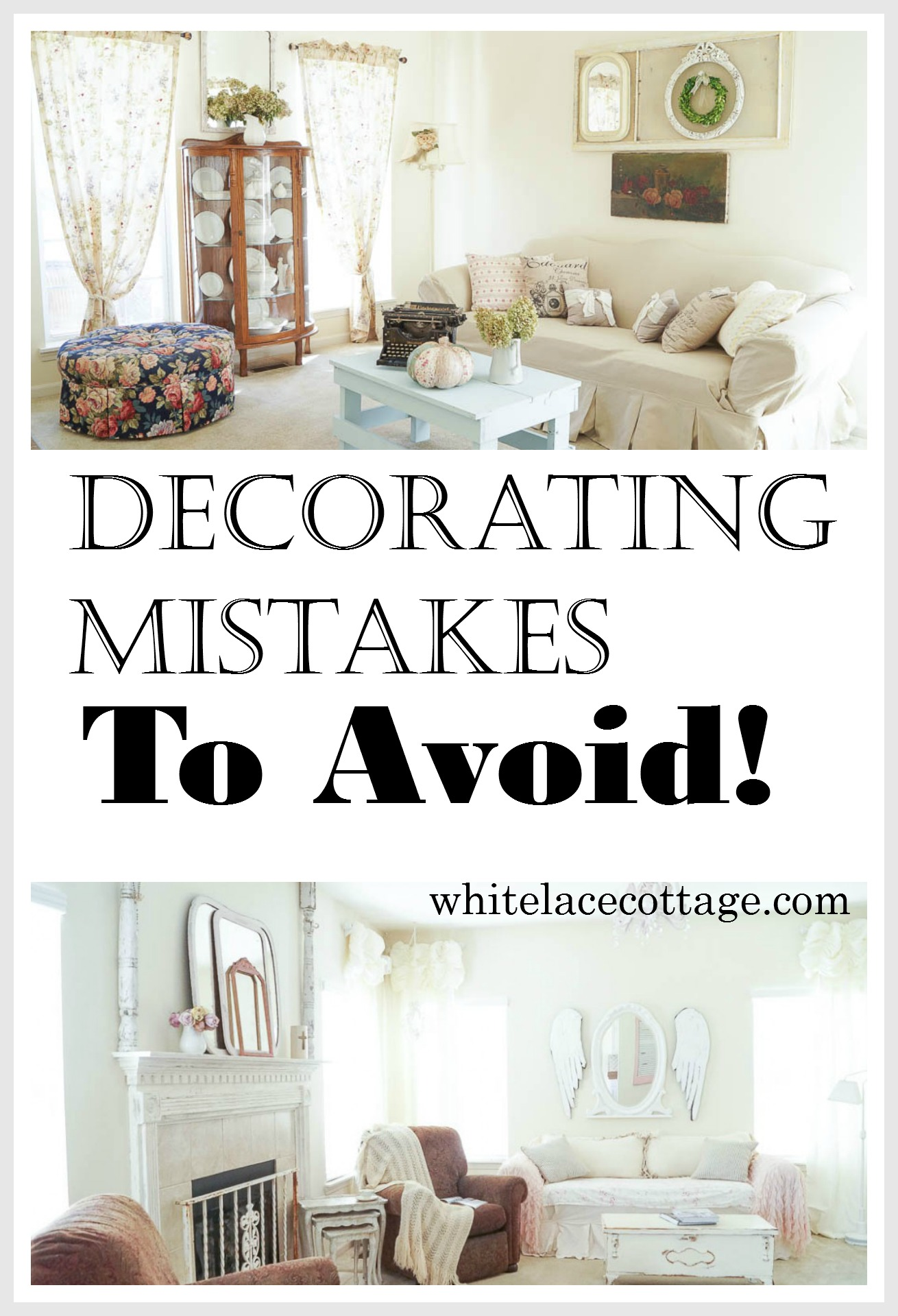 Decorating mistakes to avoid white lace cottage for Apartment design mistakes