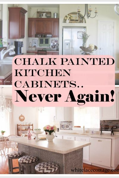 Chalk Painted Kitchen Cabinets Never Again!