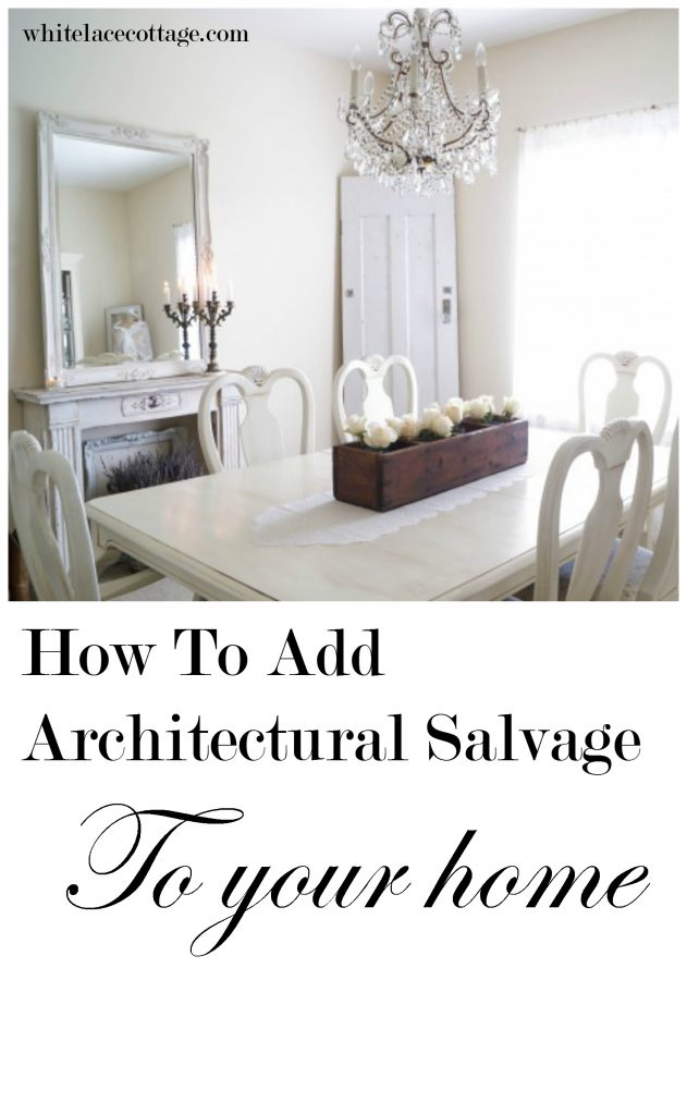 Decorating With Architectural Salvage Adding Vintage Style - White ...